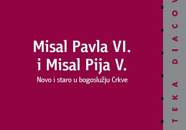 Misal Pavla VI. i Misal Pija V. Novo i staro u bogoslužju Crkve [knjiga]